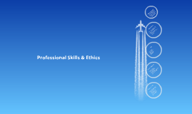 Copy of Professional Skills & Ethics