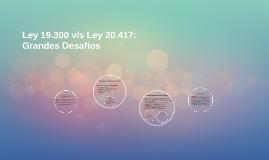 Ley 19.300 v/s Ley 20.417:
