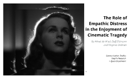 The Role of Empathic Distress in the Enjoyment of Cinematic Tragedy