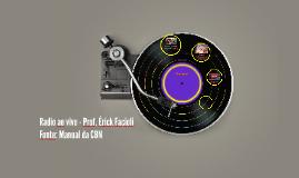 Radio ao vivo - Prof. Érick Facioli