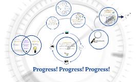 Progress! Progress! Progress!