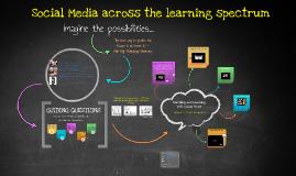 Social Media across the learning spectrum