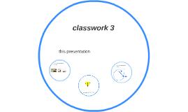 classwork 3