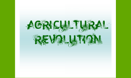 Copy of Agricultural Revolution