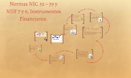 Normas NIC 32 – 39 y NIIF 7 y 9, Instrumentos Financieros.