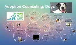 Adoption Counseling: Dogs Presentation Version