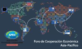 Copy of Foro de Cooperación Económica Asia-Pacífico (APEC)