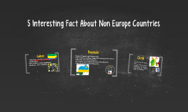 5 Interesting Fact About Non Europe Contritries