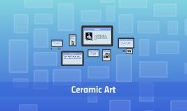 Copy of Ceramic Art