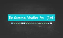 The Guernsey Weather Fox   (Geek)