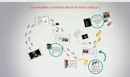 Copy of Las verdades y mentiras detrás de fumar tabaco...