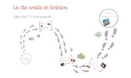 Copy of La 6ta Crisis de Erikson