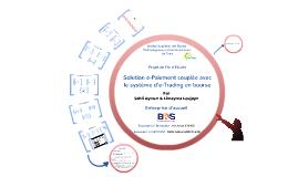Copy of Solution e-Paiement couplée avec le système d'e-Trading en Bourse