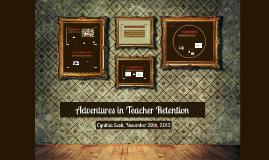Adventures in Teacher Retention