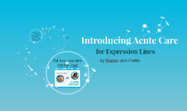 Introducing Acute Care