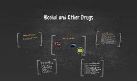 Alcohol and Other Drugs