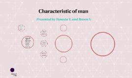 Characteristic of man