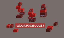GEOGRAFIA BLOQUE 5