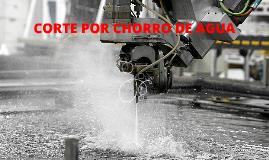 Copy of corte por chorro