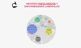 RIESGOS PSICOLOGICOS Y ENFERMEDADES LABORALES