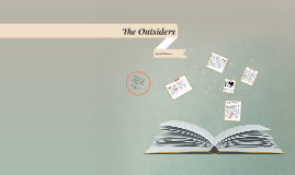 The outsiders was written by S.E Hinton.