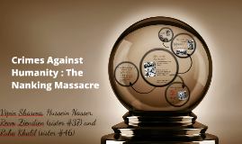 Crimes Against Humanity : The Nanking Massacre