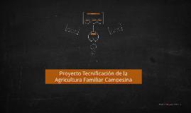 Proyecto Tecnificacion de la Agricultura Familiar Campesina