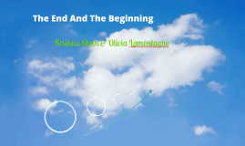 THE END AND THE BEGINNING #2