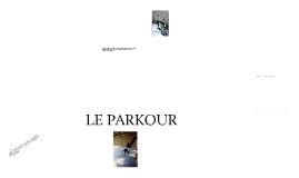 Copy of LE PARKOUR !