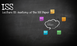 ISS Lecture III: Anatomy of the ISS Paper