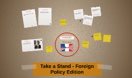 Take a Stand - Foreign Policy Edition