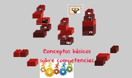 Conceptos básicos sobre competencias