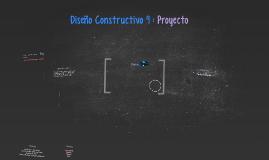Diseño Constructivo 9 : Proyecto