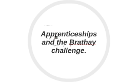 Apprenticeships and the Brathay challenge.