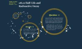 Copy of 08.01 Half-Life and Radioactive Decay