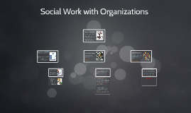 Social Work with Organizations