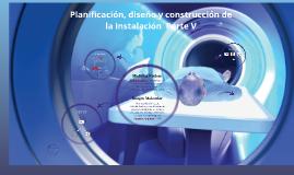 Planificación, diseño y construcción de la instalación  Part