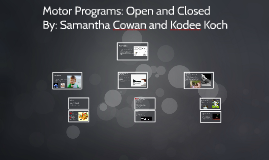 Motor Programs: Open and Closed