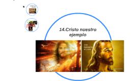Copy of 14.Cristo nuestro ejemplo