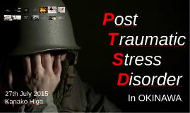 PTSD (Post-traumatic Stress Disoder)