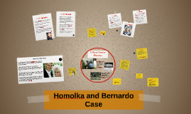 Homalka and Bernardo Case