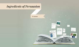 Copy of Ingredients of Persuasion