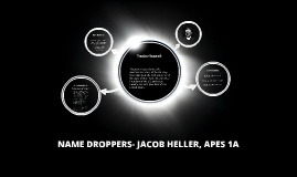 NAME DROPPERS- JACOB HELLER, APES 1A