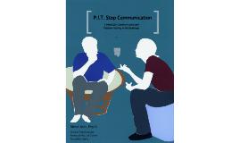 P.I.T. Stop Communication: