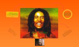 Bob Marley : The Story Behind the Man