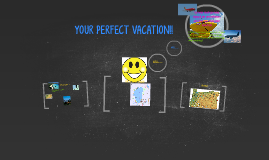 YOUR PERFECT VACATION!!