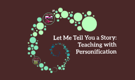 Let Me Tell You a Story: Teaching with Personification