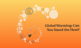 Global Warming: Can You Stand the Heat?