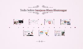 Todo Sobre Sanjana Rhea Bhatnagar