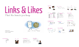 Copy of Links & Likes: Mind the friends you keep